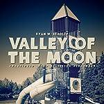 Valley of the Moon | Ryan W. Bradley