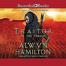 Traitor to the Throne Audiobook by Alwyn Hamilton Narrated by Soneela Nankani