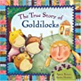 The True Story of Goldilocks: A Novelty Book