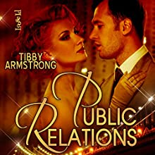 Public Relations (       UNABRIDGED) by Tibby Armstrong Narrated by Noah Michael Levine