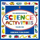 Usborne Book of Science Activities, Vol. 1 (Science Activities) (0746006985) by Edom, Helen