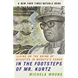 In the Footsteps of Mr. Kurtz: Living on the Brink of Disaster in the