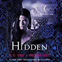 Hidden: A House of Night Novel, Book 10 Audiobook by P. C. Cast, Kristin Cast Narrated by Caitlin Davies