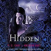 Hidden: A House of Night Novel, Book 10 | [P. C. Cast, Kristin Cast]