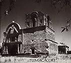 Tumacacori by Southwest Parks and Monuments…