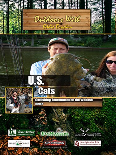 Outdoors with Eddie Brochin US Cats Catfishing Tournament on the Wabash River
