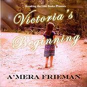 Breaking the Line: Victoria's Beginning | [A'Mera Frieman]