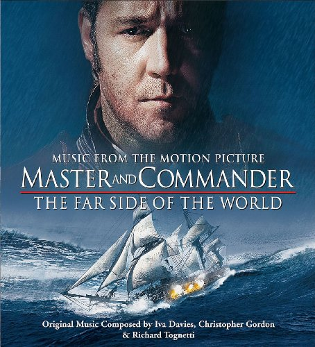 Master and Commander: The Far Side of the World by Iva Davies, Christopher Gordon and Richard Tognetti