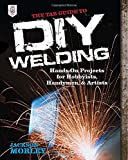 img - for The TAB Guide to DIY Welding: Hands-on Projects for Hobbyists, Handymen, and Artists book / textbook / text book