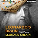 Leonardo's Brain: Understanding da Vinci's Creative Genius Audiobook by Leonard Shlain Narrated by Grover Gardner