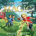 Lawnmower Magic (       UNABRIDGED) by Lynne Jonell Narrated by Vanessa Johansson