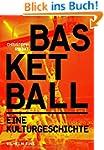 Basketball. Eine Kulturgeschichte