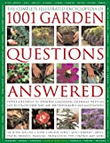 Andrew Mikolajski The Complete Illustrated Encyclopedia of 1001 Garden Questions Answered: Expert Solutions to Everyday Gardening Dilemmas, with an Easy-to-follow Directory