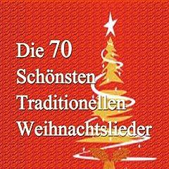 Die 70 Schonsten Traditionellen Weihnachtslieder
