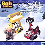 Snowed Under: The Bobblesberg Winter Games (Bob the Builder (8x8)) (0689871414) by Wax, Wendy