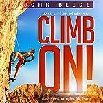 Climb On!: Success Strategies for Teens   John R Beede
