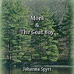 Moni and the Goat Boy   Johanna Spyri