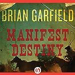 Manifest Destiny   Brian Garfield