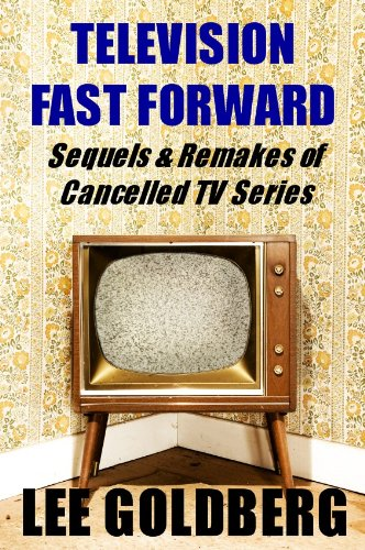 Television Fast Forward: Sequels & Remakes of Cancelled Series