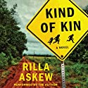 Kind of Kin (       UNABRIDGED) by Rilla Askew Narrated by Rilla Askew
