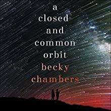 A Closed and Common Orbit: Wayfarers 2 Audiobook by Becky Chambers Narrated by Patricia Rodriguez