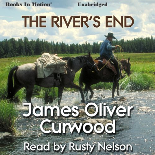 The River's End by James Oliver Curwood