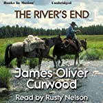 The River's End | James Oliver Curwood