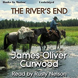 The River's End | [James Oliver Curwood]