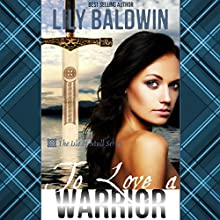 To Love a Warrior: Isle of Mull Book 3 (       UNABRIDGED) by Lily Baldwin Narrated by Ewan MacRae