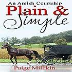 Plain & Simple: An Amish Courtship Hörbuch von Paige Millikin Gesprochen von: Amanda Terman