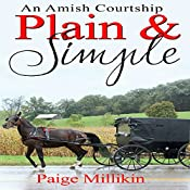 Plain & Simple: An Amish Courtship   Paige Millikin
