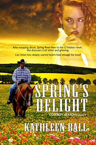 Book: Spring's Delight (Cowboy Seasons 4) by Kathleen Ball