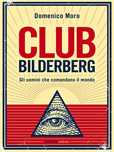 Club Bilderberg Gli uomini che comandano il mondo Yahoopolis Guide postmoderne PDF