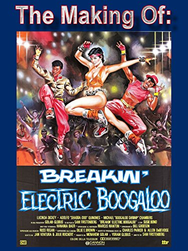Electric Boogaloo & Breakin Documentary