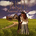 Scarred Hearts (       UNABRIDGED) by Billi Tiner Narrated by Rebecca Roberts
