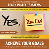 Acheive Your Goals: Learning While Sleeping Program (Self-Improvement While You Sleep With the Power of Positive Affirmations)