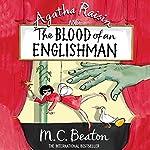 Agatha Raisin and the Blood of an Englishman: Agatha Raisin Series, Book 25 | M. C. Beaton