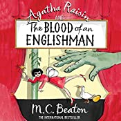 Agatha Raisin and the Blood of an Englishman: Agatha Raisin Series, Book 25 | M. C. Beaton
