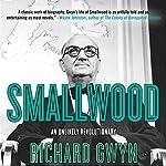 Smallwood: The Unlikely Revolutionary | Richard Gwyn