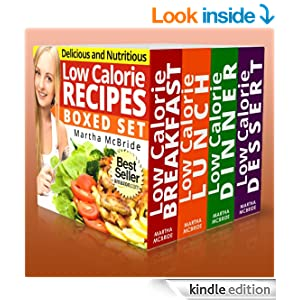 The Low Calorie Cookbook Boxed Set: Quick and Easy Recipes for Weight Loss