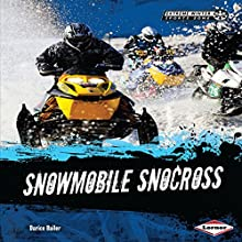 Snowmobile Snocross Audiobook by Darice Bailer Narrated by  Book Buddy Digital Media