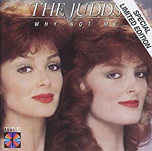 Judds Why Not Me Amazon Com Music