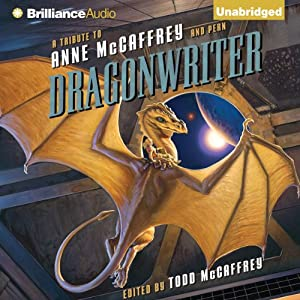 Dragonwriter: A Tribute to Anne McCaffrey and Pern | [Todd McCaffrey (Editor)]