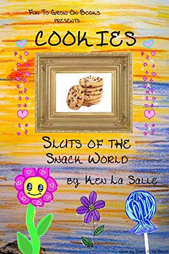 Ken La Salle - Cookies: Sluts of the Snack World (Fun To Grow On Book 1) (English Edition)