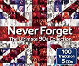 Various Artists Never Forget The Ultimate 90s Collection