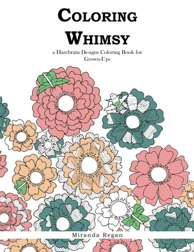 Coloring Whimsy: A Coloring Book for Grown-Ups by Harebrain Designs
