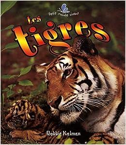 Les Tigres (Petit Monde Vivant) (French Edition): Bobbie