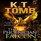 The Phoenician Falcon: A Chyna Stone Adventure, Book 3 | K.T. Tomb
