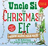 img - for Uncle Si the Christmas Elf: Work Hard, Nap Hard book / textbook / text book