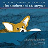 The Kindness of Strangers: The Winnie Chronicles: Book One: Volume 1
